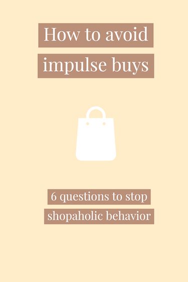How to avoid impulse buys | 6 questions to stop shopaholic behaviour